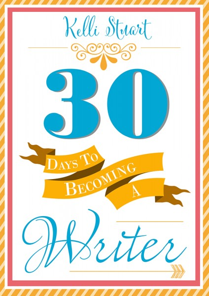 30 Days to Becoming a Writer