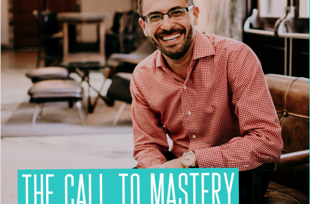 The Call to Mastery: A New Podcast