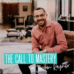Jordan Raynor, The Call to Mastery